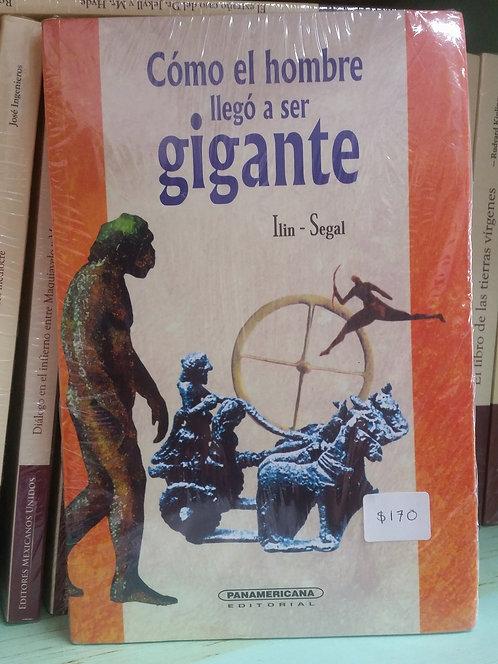 Cómo el hombre llegó a ser gigante/Ilin - Segal