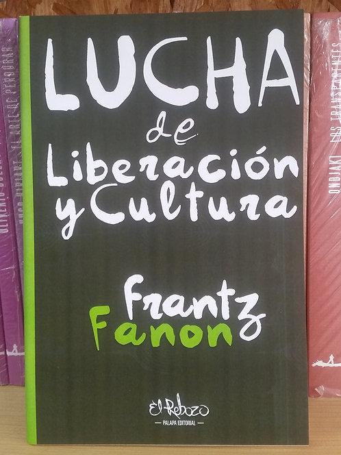Lucha de Liberación y Cultura/Frantz Fanon
