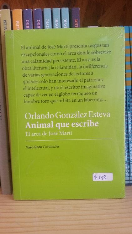 Animal que escribe/Orlando Gónzalez Esteva