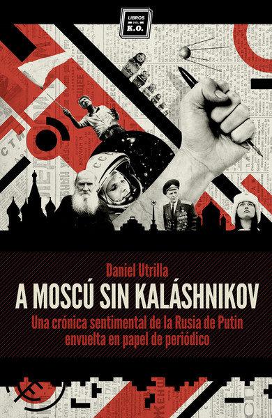 A Moscú sin Kaláshinikov