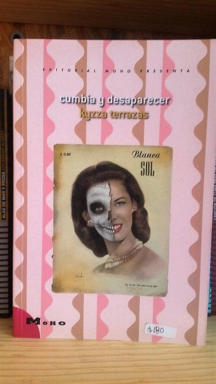 Cumbia y desaparecer/Kyzza Terrazas
