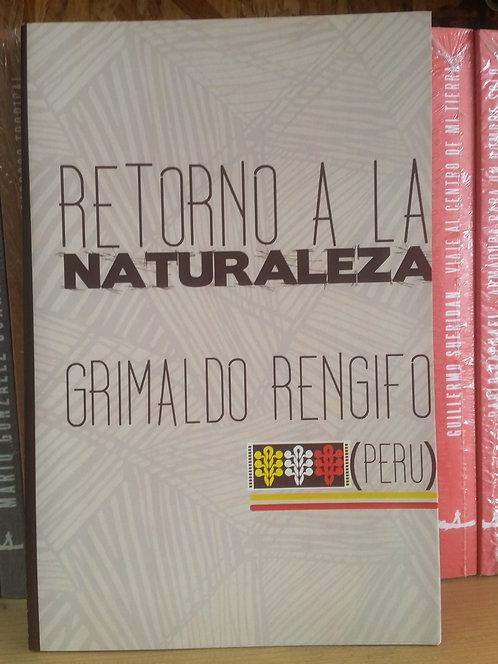 Retorno a la naturaleza/Grimaldo Rengifo