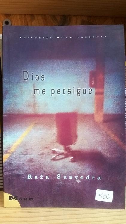 Dios me persigue/Rafa Saavedra
