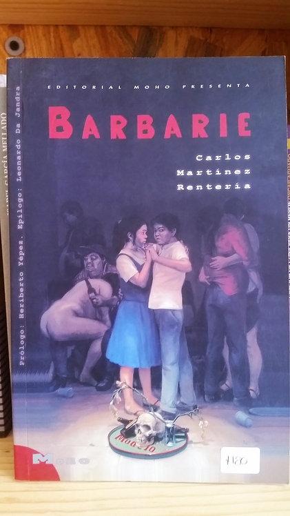 Barbarie/Carlos Martínez Rentería