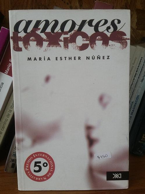 Amores tóxicos/María Esther Núñez