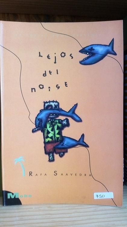 Lejos del noise/Rafa Saavedra