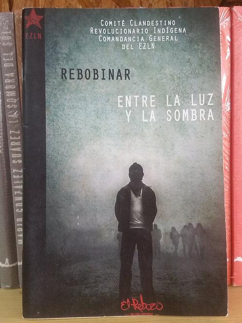 Rebobinar. Entre la luz y la sombra/EZLN