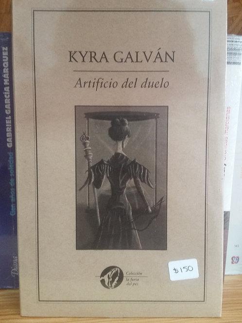 Artificio del duelo/Kyra Galván