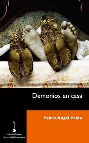Demonios en casa/Pedro Ángel Palou