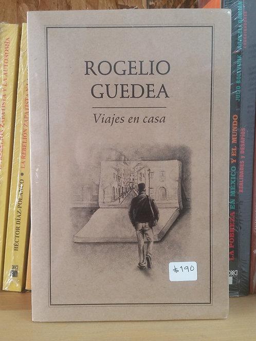 Viajes en casa/Rogelio Guedea