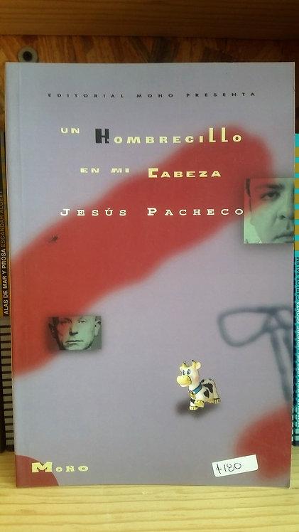 Un hombrecillo en mi cabeza/Jesús Pacheco