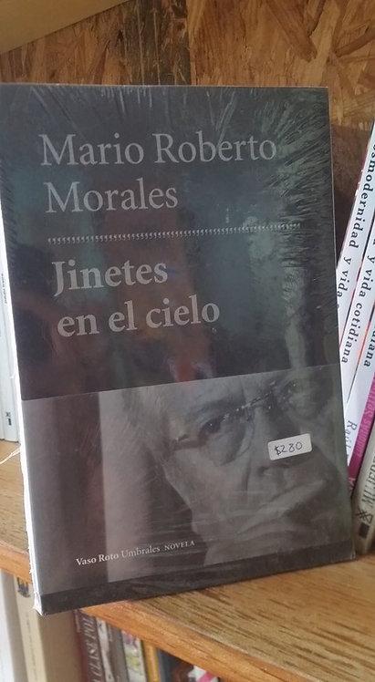 Jinetes en el cielo/Mario Roberto Morales