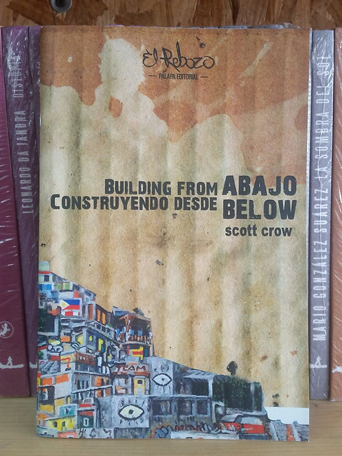 Building from abajo/Scott Crow
