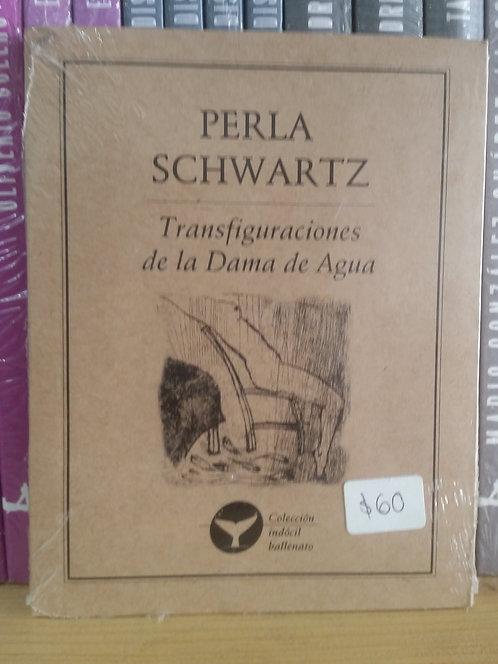 Transfiguraciones de la Dama de Agua/Perla Schwart