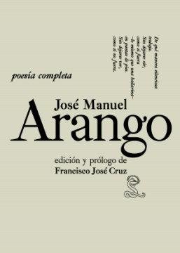 Poesía completa, José Manuel Arango