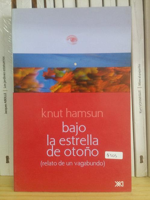 Bajo la estrella de otoño/Knut Hamsun