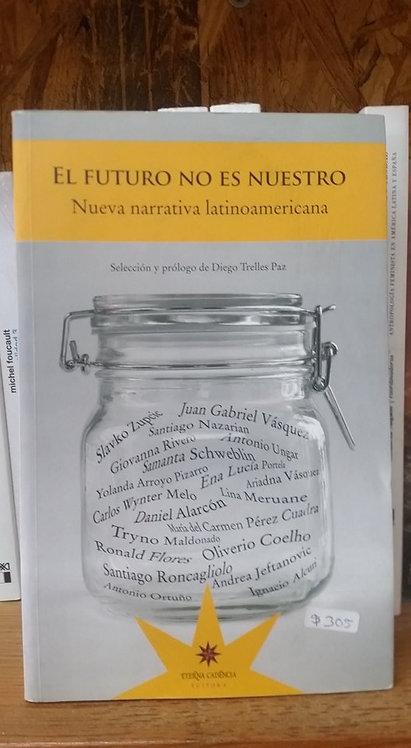 El futuro no es nuestro/Diego Trellez Paz