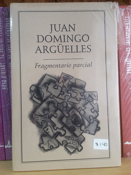 Fragmentario parcial/Juan Domingo Argüelles