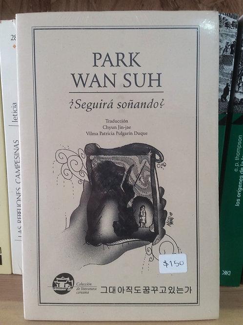 ¿Seguirá soñando?/Park Wan Suh
