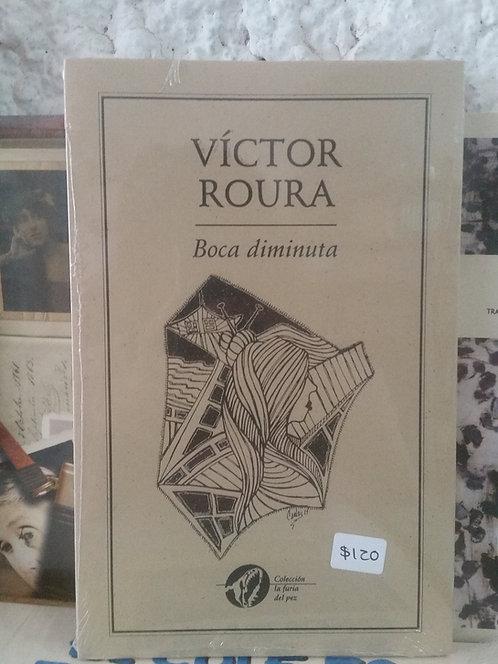 Boca diminuta/Víctor Roura