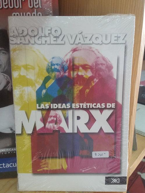 Las ideas estéticas de Marx/Adolfo Sánchez Vázquez