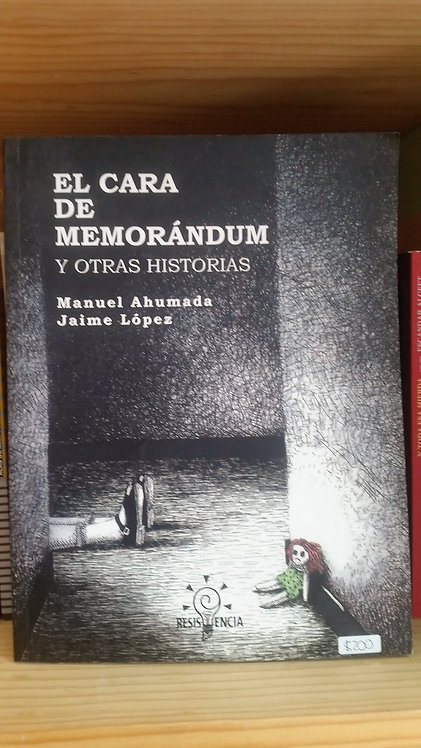 El cara de memorándum/Manuel Ahumada. Jaime López
