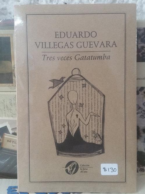 Tres veces Gatatumba/Eduardo Villegas Guevara