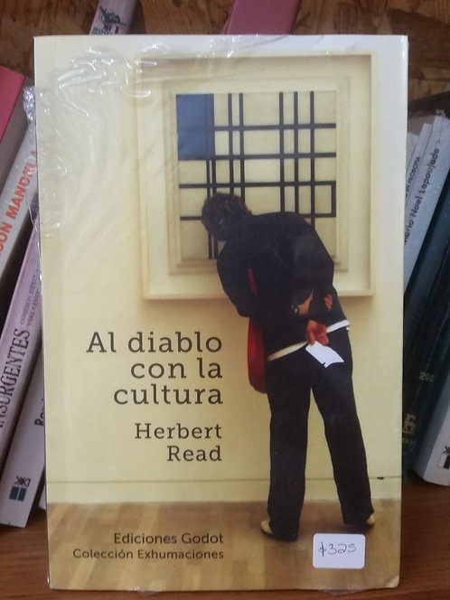 Al diablo con la cultura/Herbert Read