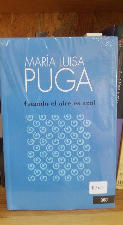 Cuando el aire es azul/María Luisa Puga
