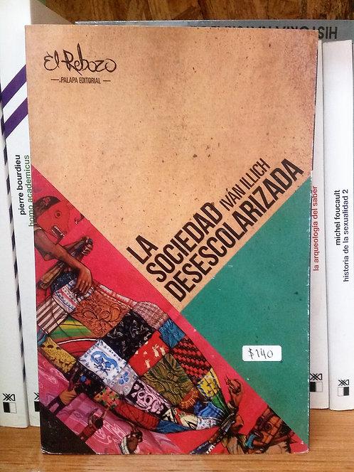 La sociedad desescolarizada/Iván Illich