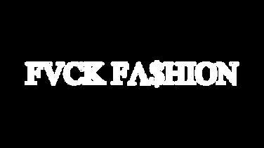 FVCKFASHION.png
