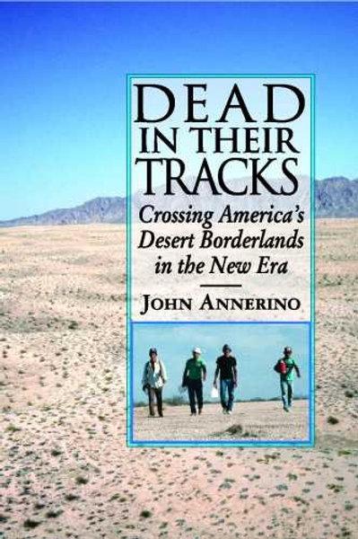 Dead in Their Tracks: Crossing America's Desert