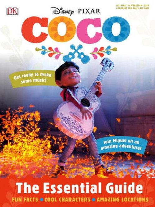 Disney Pixar: Coco: The Essential Guide
