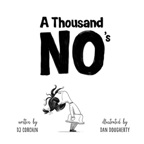 A Thousand No's : A Growth Mindset Story of Grit, Resilience, and Creativity