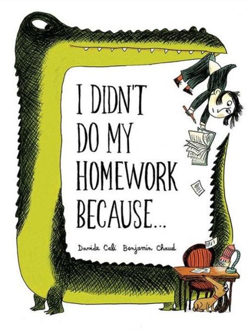 I Didn't Do My Homework Because...