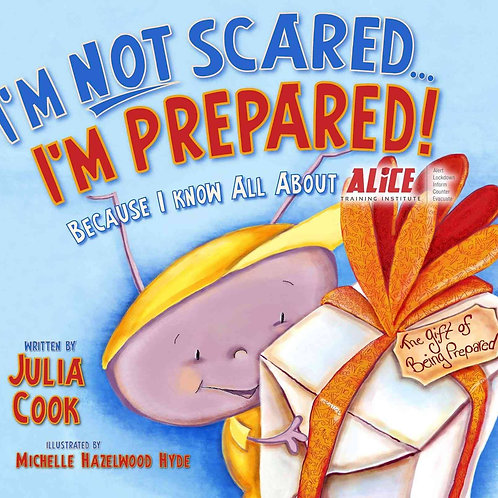 I'm Not Scared... I'm Prepared!: Because I Know All about Alice