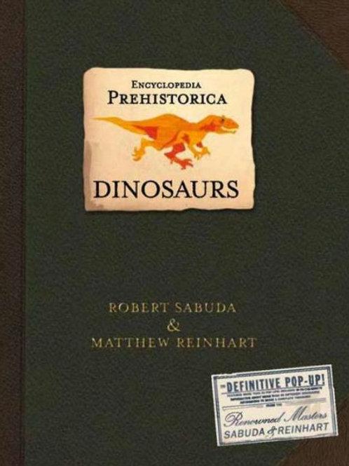Encyclopedia Prehistorica Dinosaurs: Pop Up Book