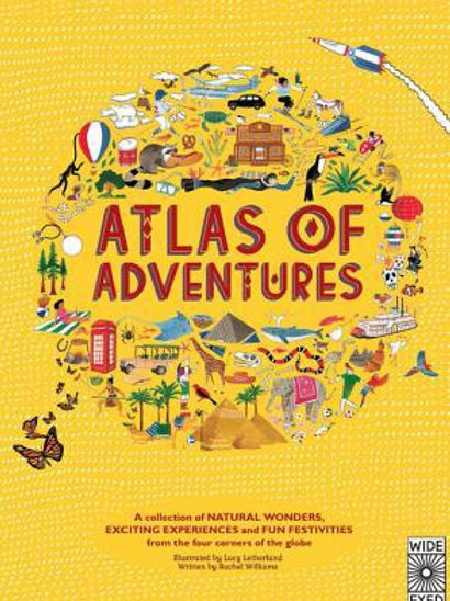 Atlas of Adventures : A Collection of Natural Wonders, Exciting Experiences