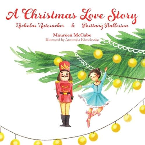 A Christmas Love Story : Nicholas Nutcracker & Brittany Ballerina