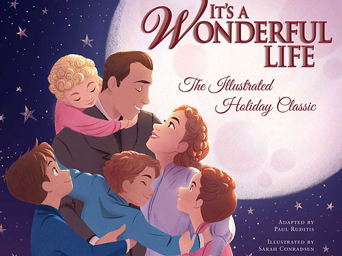 It's a Wonderful Life : The Illustrated Holiday Classic