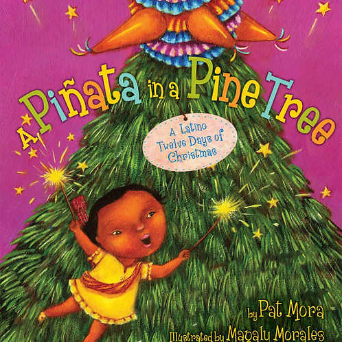 A Pinata in a Pine Tree: A Latino Twelve Days