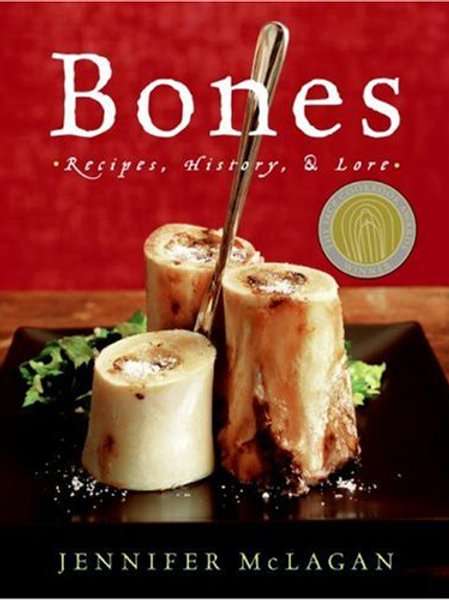 Bones: Recipes, History, and Lore