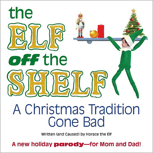 Elf off the Shelf: Christmas Tradition Gone Bad