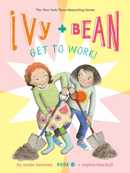 Ivy and Bean Get to Work!
