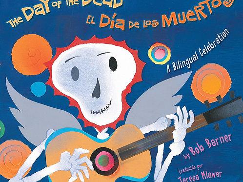 The Day of the Dead / El Dia de Los Muertos: A Bilingual Celebration