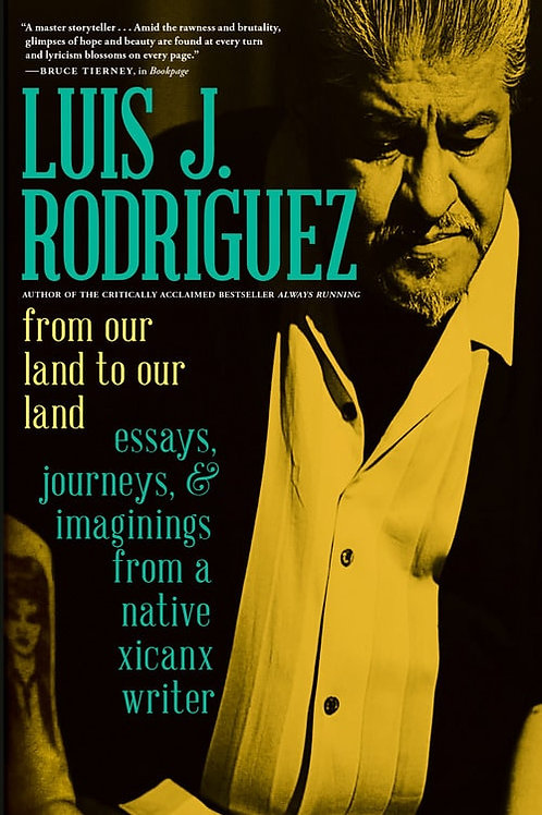 From Our Land to Our Land: Essays, Journeys, and Imaginings from a Native Xicanx