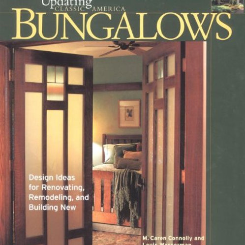 Bungalows: Design Ideas for Renovating, Remodeling