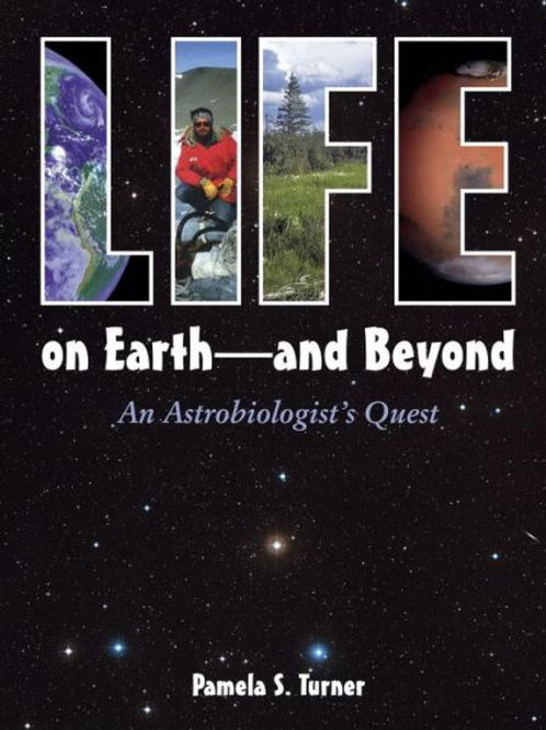 Life on Earth-and Beyond: An Astrobiologist's