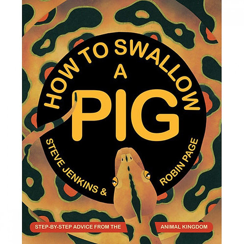 How to Swallow a Pig : Step-By-Step Advice from
