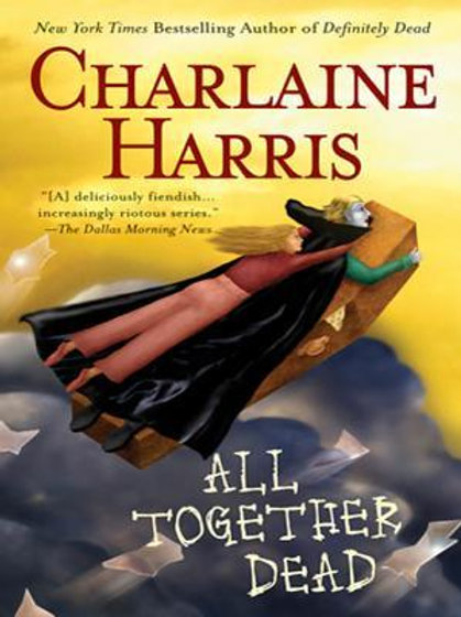 All Together Dead: Southern Vampire Mysteries #7